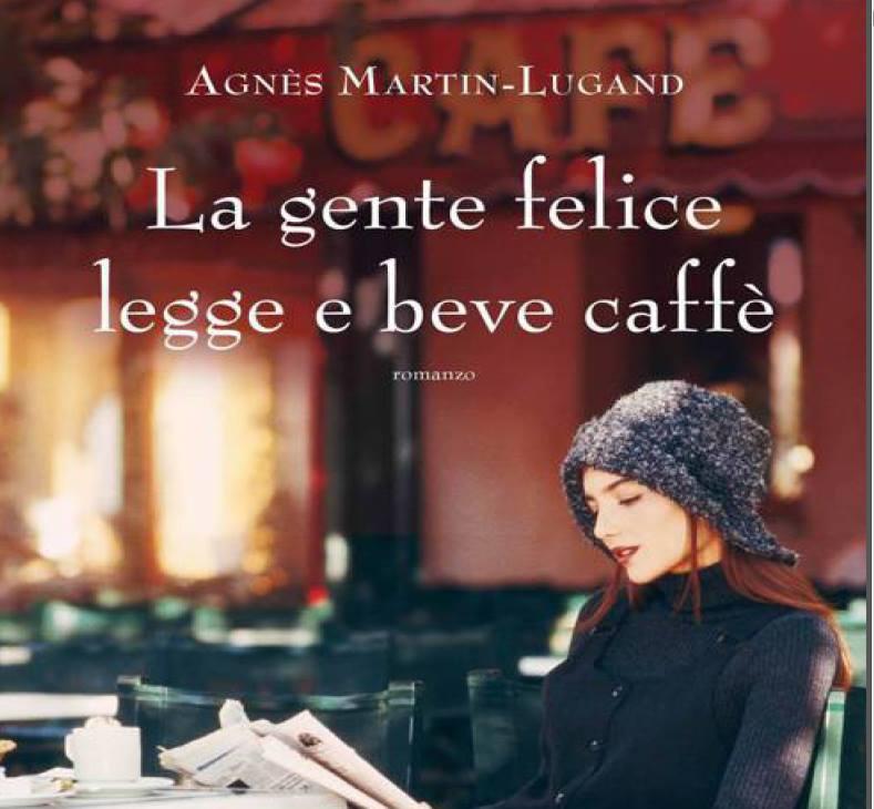 La< gente felice legge e beve caffé, Agnès Martin - Lugand
