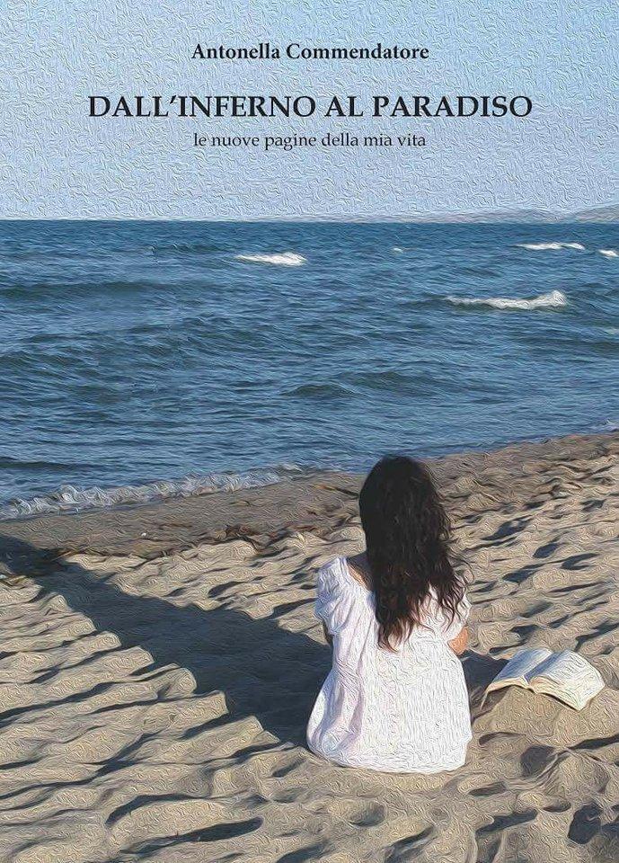 Segnalazione del libro Dall'inferno al paradiso, Antonella Commendatore