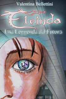 Eleinda, una leggenda del futuro di Valentina Bellottini