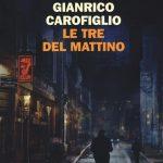 Le tre del mattino, Gianrico Carofilglio