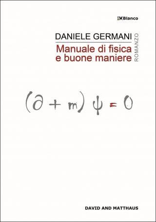 Manuale di fisica e buone maniere, Daniele Germani