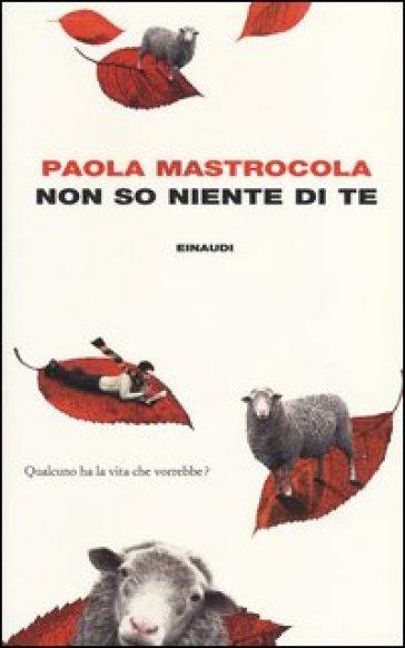 Non so niente di te, Paola Mastracola