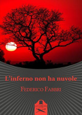L'inferno non ha nuvole, Federico Fabbri