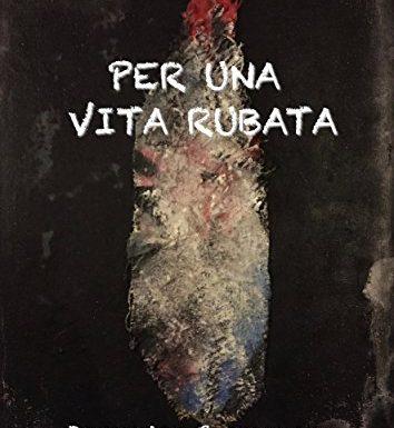Per una vita rubata di Domenico Carpagnano