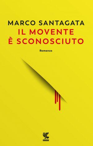 """Segnalazione libro in uscita: """"Il movente è sconosciuto"""" , di Marco Santagata"""