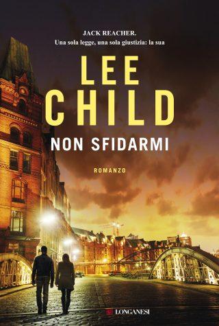 """Segnalazione libro in uscita: """" Non sfidarmi"""" di Lee Child"""