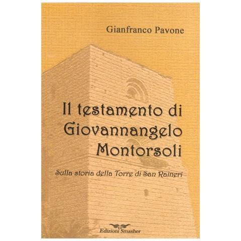 """""""Il testamento di Giovannangelo Montorsoli"""", di Gianfranco Pavone"""