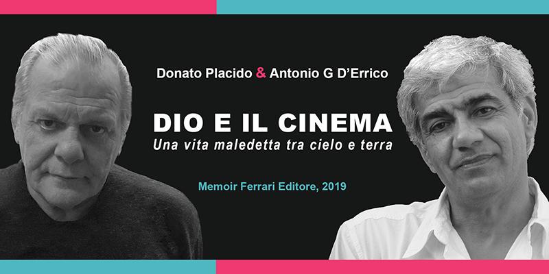 Dio e il cinema, Donato Placido e Antonio G. D'Errico