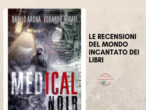 Medical noir di Danilo Arona e Edoardo Rosati