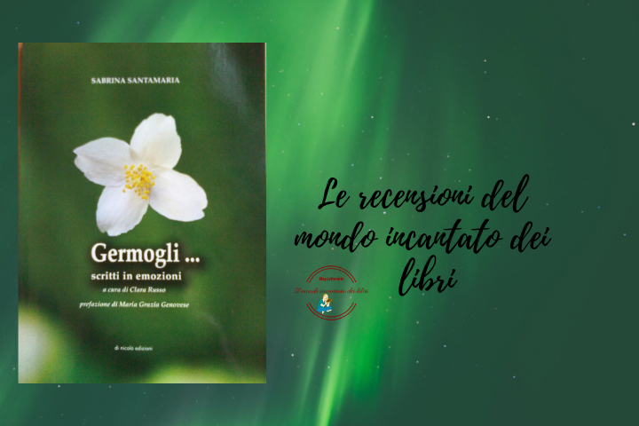 """""""Germogli… scritti in emozioni"""", di Sabrina Santamaria"""