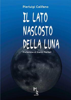 Il lato nascosto della luna di Pier Luigi Califano