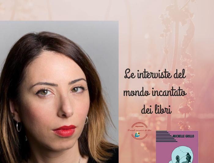 Rita Scarpelli intervista Michelle Grillo