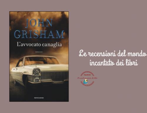 L'avvocato canaglia di John Grisham
