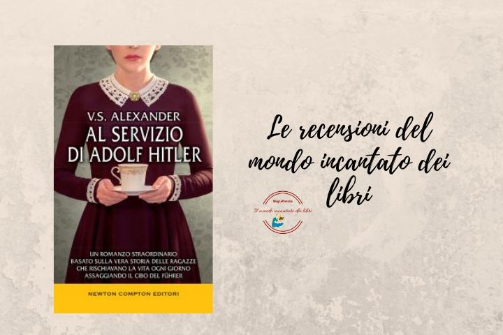 Al servizio di Adolf Hitler di V.S.Alexander
