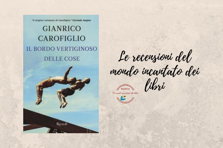 Il bordo vertiginoso delle cose di Gianrico Carofiglio