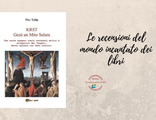 """""""KRST-Gesù un Mito Solare"""", di Pier Tulip"""