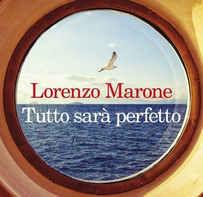 """Segnalazione libro in uscita: """"Tutto sarà perfetto"""", di Lorenzo Marone"""