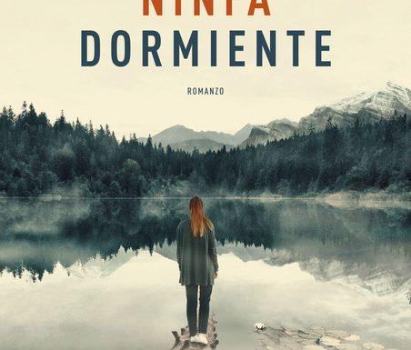 """Segnalazione libro in uscita: """"Ninfa Dormiente"""", di Ilaria Tuti"""