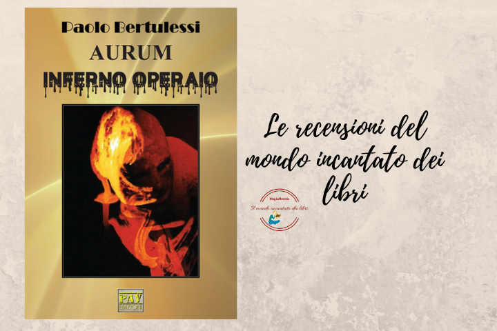 Aurum inferno operaio di Paolo Bertulessi