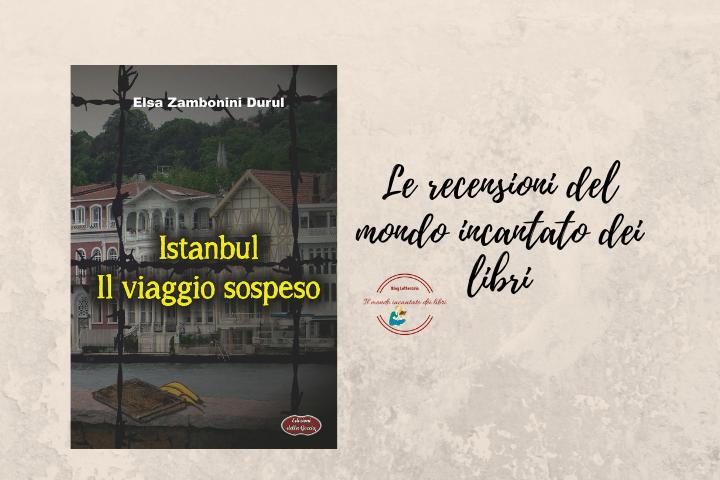 Instanbul Il viaggio sospeso di Elsa Zambonini Durul