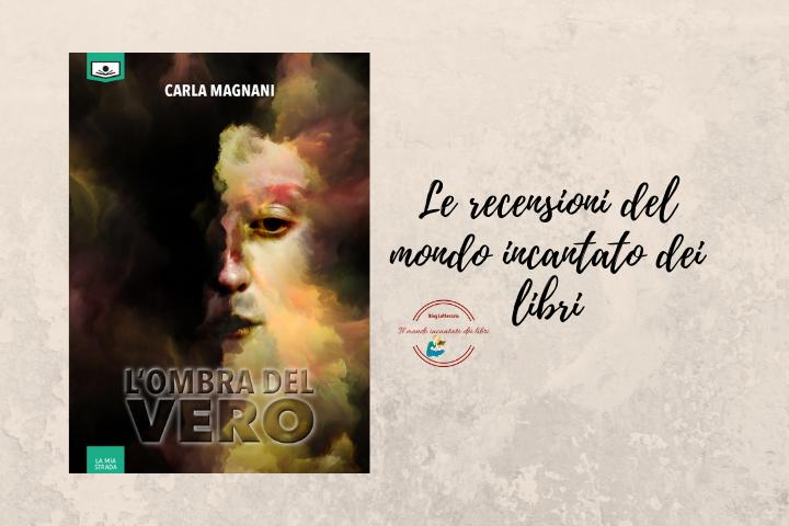 L'ombra del vero di Carla Magnani