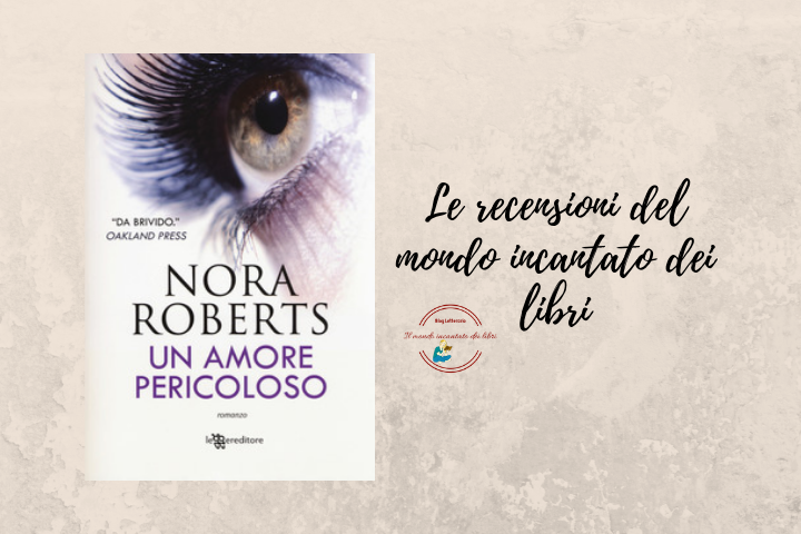 Un amore pericoloso di Nora Roberts