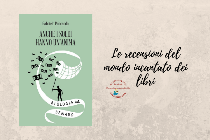 """""""Anche i soldi hanno un'anima – Biologia del Denaro"""", di Gabriele Policardo"""