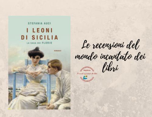 I Leoni di Sicilia – L'ascesa dei Florio di Stefania Auci