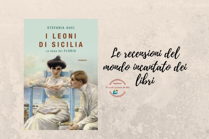 I Leoni di Sicilia - L'ascesa dei Florio di Stefania Auci