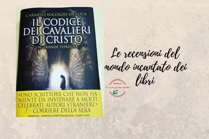Il codice dei cavalieri di Cristo di Carmelo Nicolosi De Luca