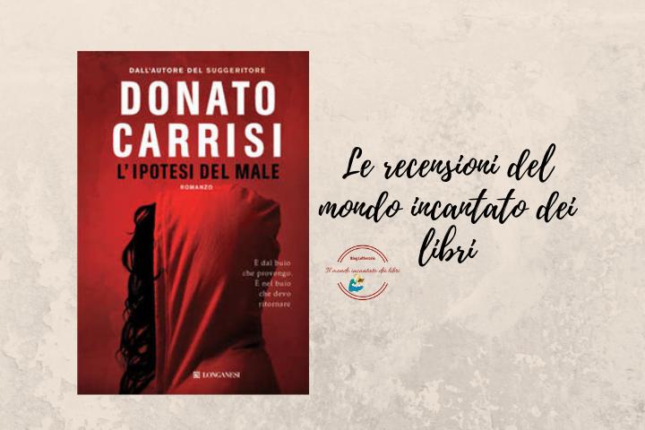 L'ipotesi del male di Donato Carrisi