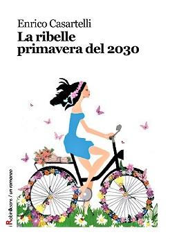 La ribelle primavera del 2030 nùdi Enrico Casertelli