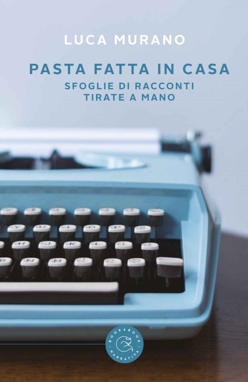 Risultati immagini per Luca Murano asta fatta in casa – sfoglie di racconti tirate a mano