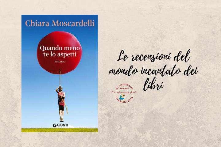 Quando meno te lo aspetti di Chiara Moscardelli