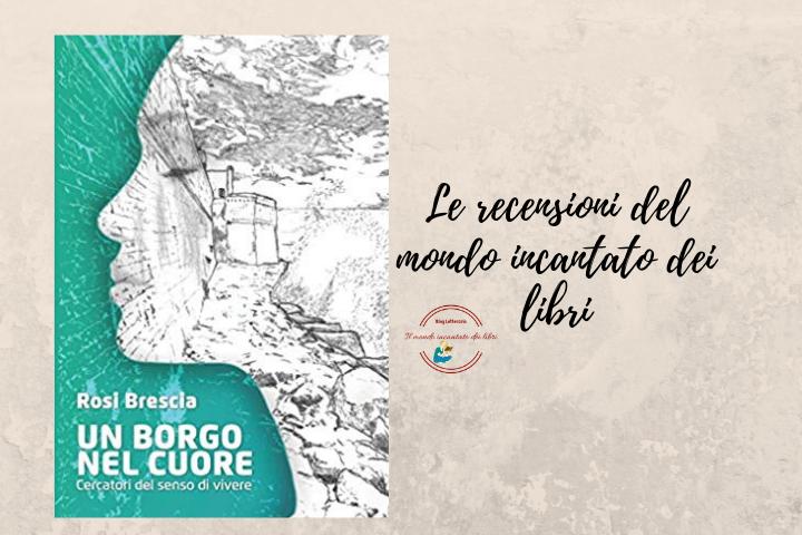 """""""Un Borgo nel Cuore"""", di Rosi Brescia"""