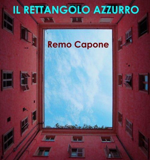 """""""Il rettangolo azzurro"""", di Remo Capone"""