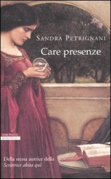 Care presenze di Sandra Petrignani