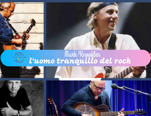 Mark Knoplfer – L'uomo tranquillo del Rock