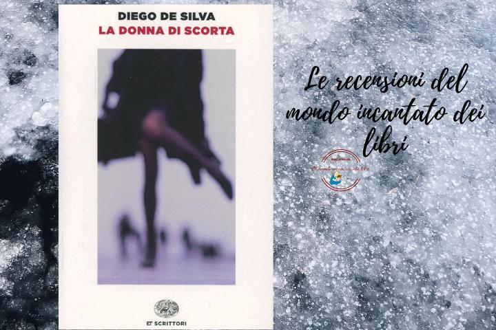 """""""La Donna di Scorta"""", di Diego De Silva"""