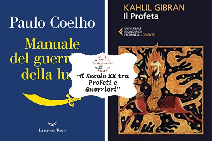 DA KAHILIL GILBRAN A PAULO COELHO:   LINEE GUIDA DI  NUOVA SPIRITUALITA'  PER LE GENERAZIONI DEI NOSTRI TEMPI