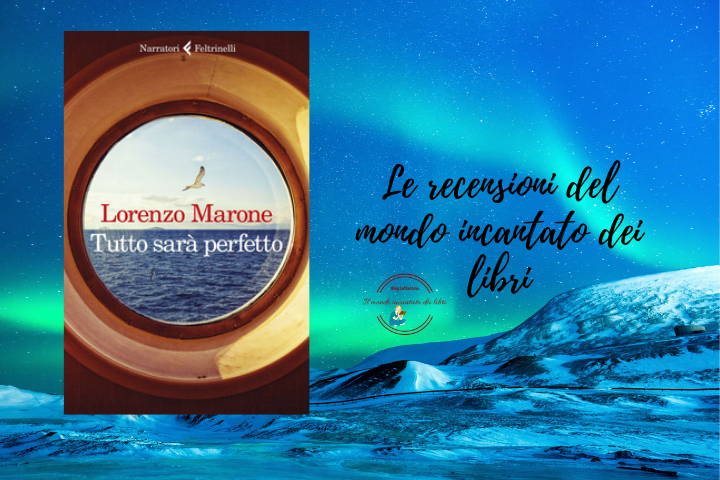 Tutto sarà perfetto, di Lorenzo Marone