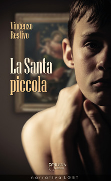 La Santa Piccola di Vincenzo Restivo