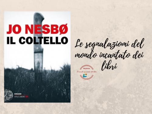 """Segnalazione libro in uscita: """"Il Coltello"""", di Jo Nesbo"""