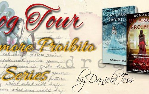 """Blog tour """" Un amore proibito – Orgoglio"""" di Daniela Tess."""
