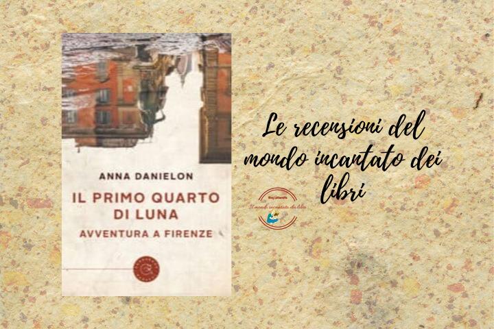 Il primo quarto di Luna – Avventura a Firenze di Anna Danielon