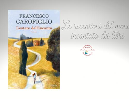 L'ESTATE DELL'INCANTO DI FRANCESCO CAROFIGLIO