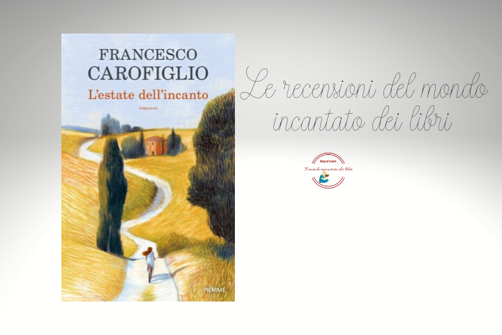L'ESTATE DELL'INCANTO DI FRANCESCO CAROFIGLIO