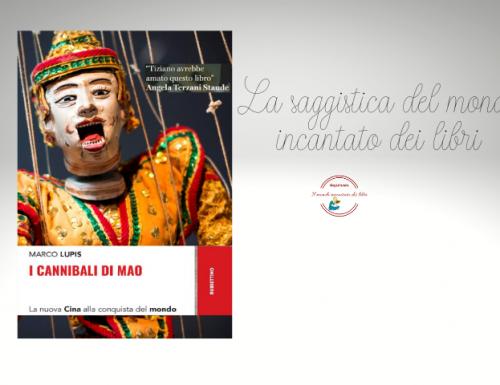 """""""I Cannibali di Mao – La nuova Cina alla conquista del mondo"""", di Marco Lupis"""