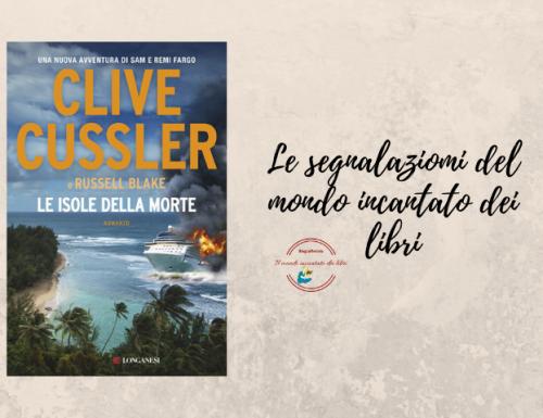 """Segnalazione libro in uscita: """"Le isole della morte"""", di Clive Cussler e Russell Blake"""
