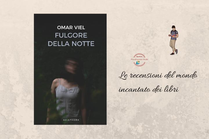 Fulgore nella notte di Omar Viel